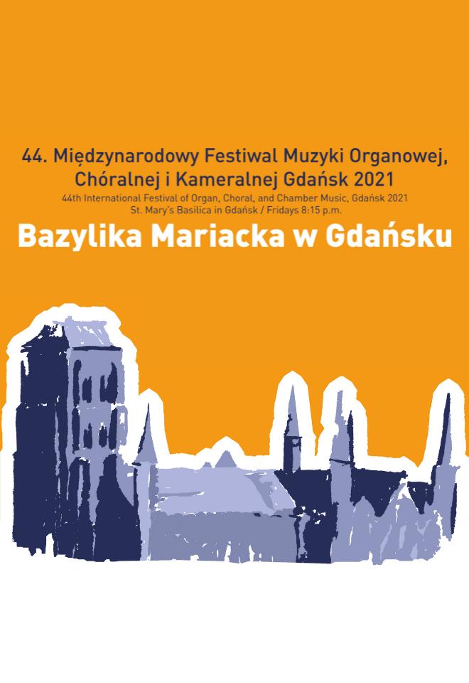 44. Międzynarodowy Festiwal Muzyki Organowej, Chóralnej i Kameralnej Gdańsk 2021